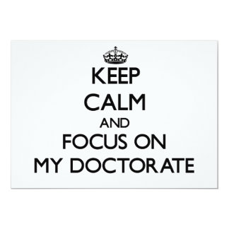 Keep Calm and focus on My Doctorate Invitations