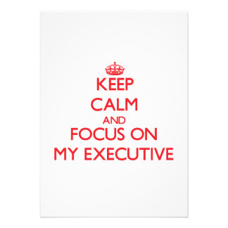 Keep Calm and focus on MY EXECUTIVE Personalized Invitation