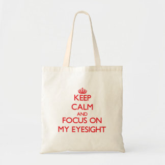Keep Calm and focus on MY EYESIGHT Bags