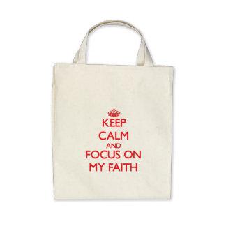Keep Calm and focus on My Faith Bags