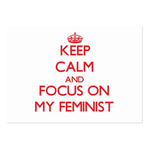 Keep Calm and focus on My Feminist Business Cards