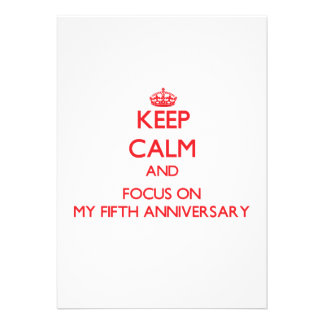 Keep Calm and focus on My Fifth Anniversary Personalized Announcement