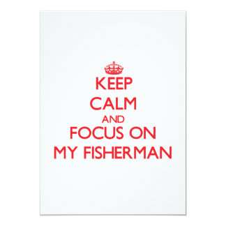 Keep Calm and focus on My Fisherman Invitation
