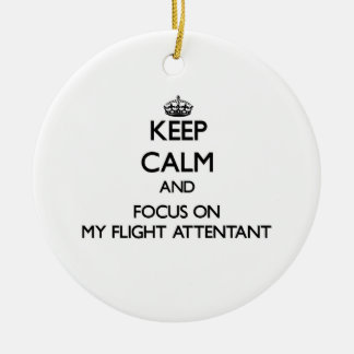 Keep Calm and focus on My Flight Attentant Christmas Tree Ornament