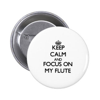 Keep Calm and focus on My Flute Pin