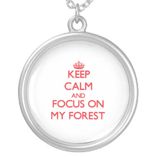 Keep Calm and focus on My Forest Personalized Necklace