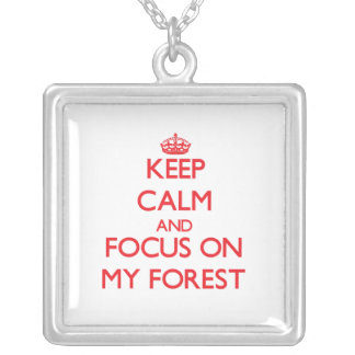 Keep Calm and focus on My Forest Pendant