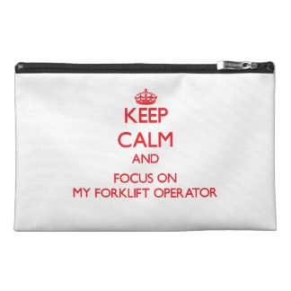 Keep Calm and focus on My Forklift Operator Travel Accessory Bag