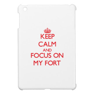 Keep Calm and focus on My Fort iPad Mini Cover