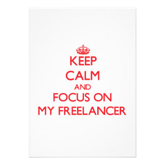 Keep Calm and focus on My Freelancer Personalized Invites