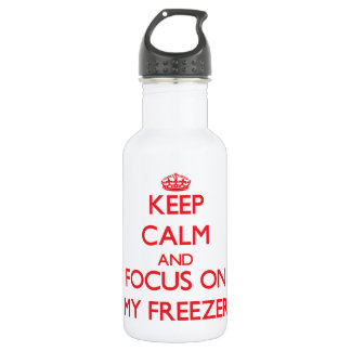 Keep Calm and focus on My Freezer 532 Ml Water Bottle