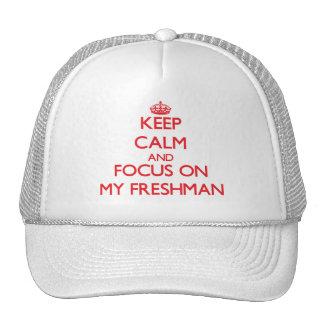 Keep Calm and focus on My Freshman Trucker Hat