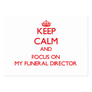 Keep Calm and focus on My Funeral Director Business Card Templates