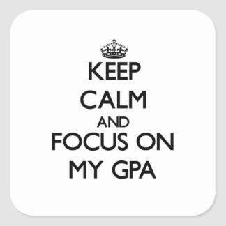 Keep Calm and focus on My Gpa Square Sticker