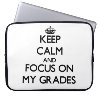 Keep Calm and focus on My Grades Computer Sleeves
