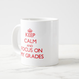 Keep Calm and focus on My Grades Extra Large Mug