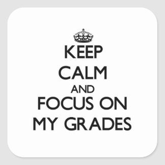 Keep Calm and focus on My Grades Square Sticker