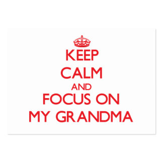 Keep Calm and focus on My Grandma Large Business Cards (Pack Of 100)