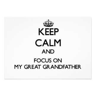 Keep Calm and focus on My Great Grandfather Cards
