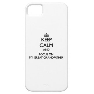 Keep Calm and focus on My Great Grandfather iPhone 5 Case