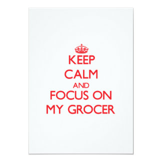 Keep Calm and focus on My Grocer Invites