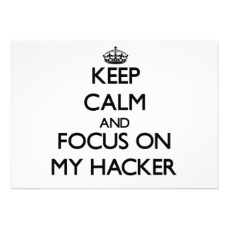 Keep Calm and focus on My Hacker Invitations