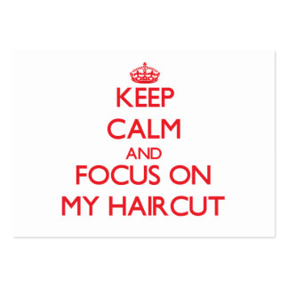 Keep Calm and focus on My Haircut Pack Of Chubby Business Cards