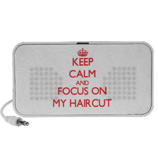 Keep Calm and focus on My Haircut Travel Speakers