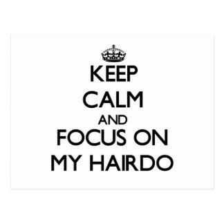 Keep Calm and focus on My Hairdo Postcards