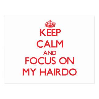Keep Calm and focus on My Hairdo Post Cards