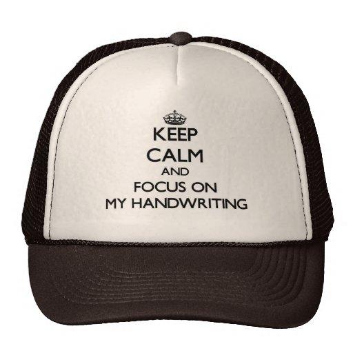 Keep Calm and focus on My Handwriting Trucker Hats