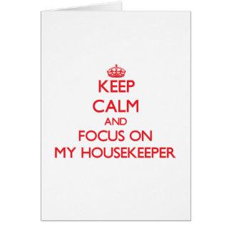 Keep Calm and focus on My Housekeeper Card