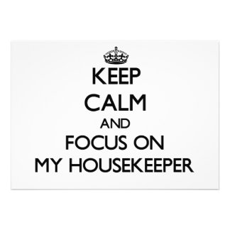 Keep Calm and focus on My Housekeeper Personalized Announcement