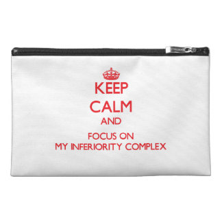 Keep Calm and focus on My Inferiority Complex Travel Accessory Bags