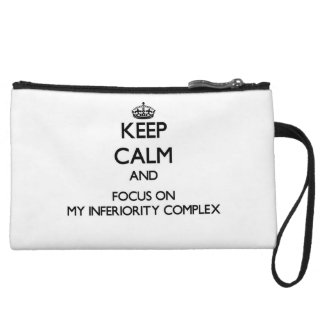 Keep Calm and focus on My Inferiority Complex Wristlet Clutches