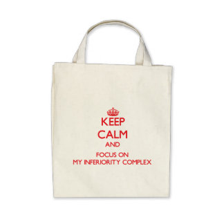 Keep Calm and focus on My Inferiority Complex Bags