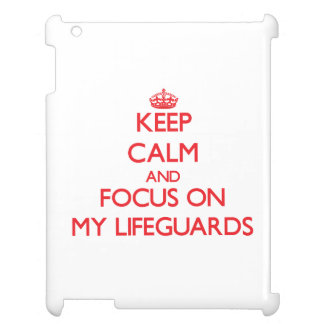 Keep Calm and focus on My Lifeguards Case For The iPad 2 3 4