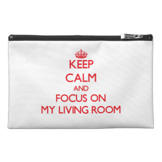 Keep Calm and focus on My Living Room Travel Accessory Bags