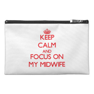 Keep Calm and focus on My Midwife Travel Accessory Bag