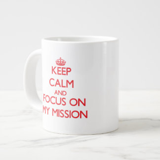 Keep Calm and focus on My Mission Extra Large Mugs