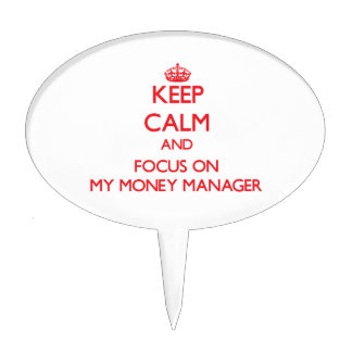Keep Calm and focus on My Money Manager Cake Picks