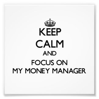 Keep Calm and focus on My Money Manager Photo