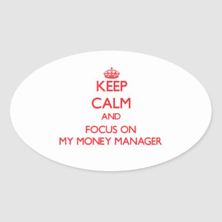 Keep Calm and focus on My Money Manager Sticker