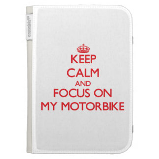 Keep Calm and focus on My Motorbike Kindle Covers