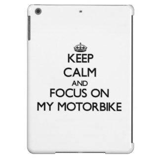 Keep Calm and focus on My Motorbike iPad Air Cover