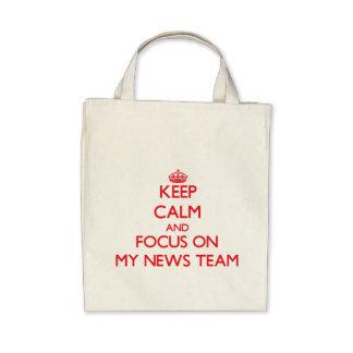 Keep Calm and focus on My News Team Canvas Bag