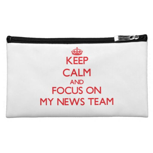 Keep Calm and focus on My News Team Makeup Bag