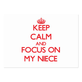 Keep Calm and focus on My Niece Large Business Cards (Pack Of 100)