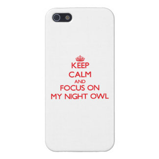 Keep Calm and focus on My Night Owl Cover For iPhone 5