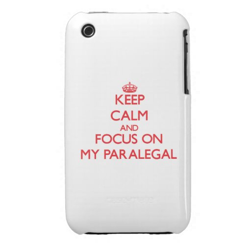 Keep Calm and focus on My Paralegal iPhone 3 Covers